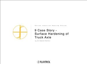9 Case Story - Surface Hardening of Truck Axle