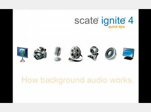 How Ignite 4 Background Audio Works