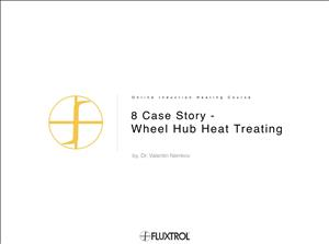 8 Case Story - Wheel Hub Heat Treating