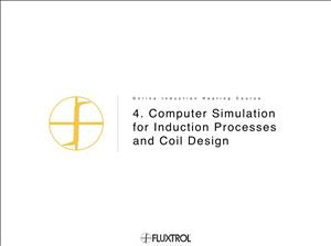 4. Computer Simulation for Induction Processes and Coil Design