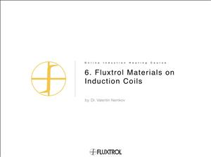6. Fluxtrol Materials on Induction Coils