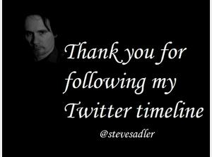 Thanks for Following me on Twitter - @Steve Sadler