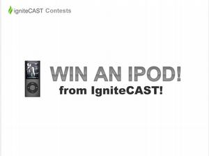 IgniteCast Contest - Win an iPod