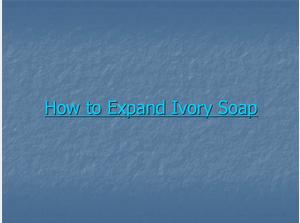 How to Expand Ivory Soap to a Cloud